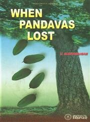 When Pandavas Lost